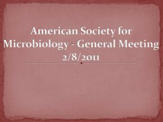 American Society for Microbiology - General Meeting 2/8/2011
