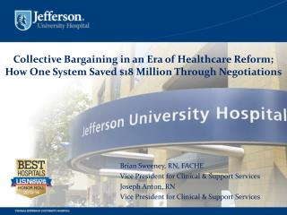 Collective Bargaining in an Era of Healthcare Reform; How One System Saved $18 Million Through Negotiations