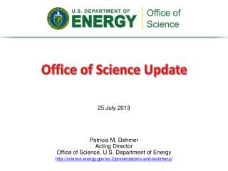 Patricia  M. Dehmer Acting Director Office  of Science, U.S. Department of  Energy http://science.energy.gov/sc-2/prese