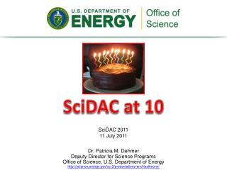 Dr. Patricia M. Dehmer Deputy Director for Science Programs Office of Science, U.S. Department of  Energy