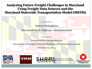 Analyzing Future Freight Challenges in Maryland Using Freight Data Sources and the Maryland Statewide Transportation Mo