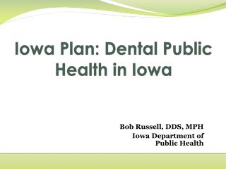 Iowa Plan:  Dental Public Health in Iowa