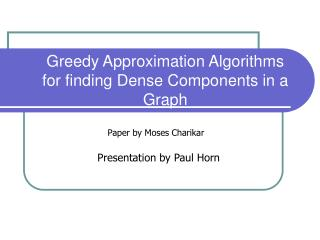 greedy approximation algorithms for finding dense components in a graph
