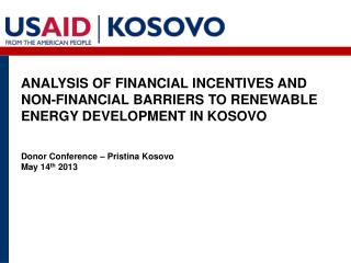 ANALYSIS OF FINANCIAL INCENTIVES AND NON-FINANCIAL BARRIERS TO RENEWABLE ENERGY DEVELOPMENT IN KOSOVO