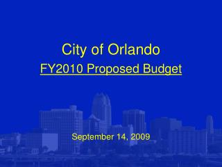 City of Orlando FY2010 Proposed Budget September 14, 2009