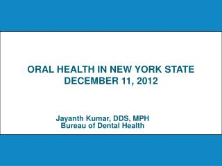 Oral Health in New York State December 11, 2012