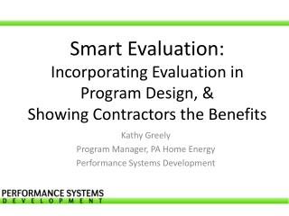 Smart Evaluation: Incorporating Evaluation in Program Design, & S howing Contractors the Benefits