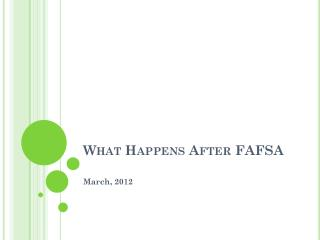 What Happens After FAFSA