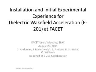 Installation and Initial Experimental Experience for  Dielectric Wakefield Acceleration (E-201) at FACET