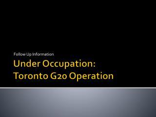 Under Occupation:  Toronto G20 Operation