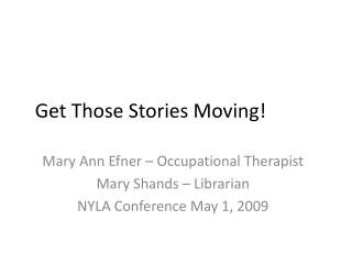 Get Those Stories Moving!