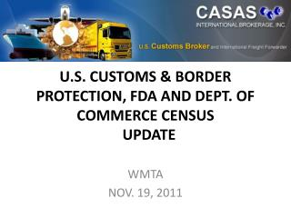 U.S. CUSTOMS & BORDER PROTECTION, FDA AND DEPT. OF COMMERCE CENSUS   UPDATE