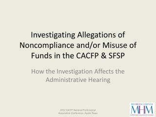 Investigating Allegations of  Noncompliance and/or  Misuse of Funds in the CACFP & SFSP