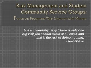 Risk Management and Student Community Service Groups:  F ocus on Programs That Interact with Minors