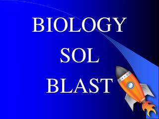 BIOLOGY  SOL  BLAST