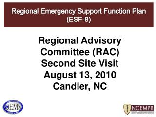 Regional Advisory Committee (RAC)  Second Site Visit August 13, 2010 Candler,  NC