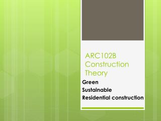 ARC102B Construction Theory