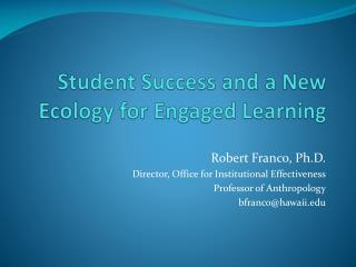 Student Success and a New Ecology for Engaged Learning