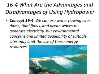 16-4 What Are the Advantages and Disadvantages of Using Hydropower