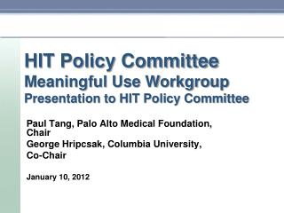 HIT Policy Committee Meaningful Use Workgroup Presentation to HIT Policy Committee