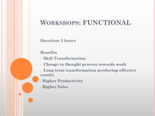Workshops:  FUNCTIONAL