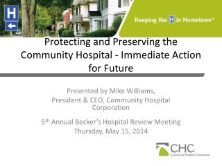 Protecting and Preserving the Community Hospital - Immediate Action for Future