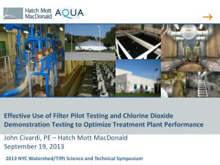 Effective Use of Filter Pilot Testing and Chlorine Dioxide  Demonstration Testing  to Optimize Treatment Plant  Perform