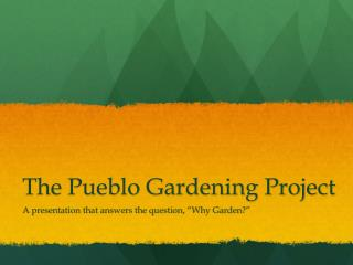 The Pueblo Gardening Project