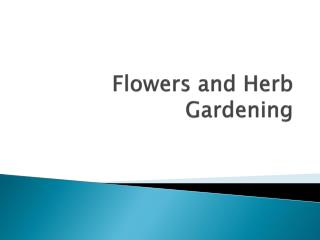 Flowers and Herb Gardening