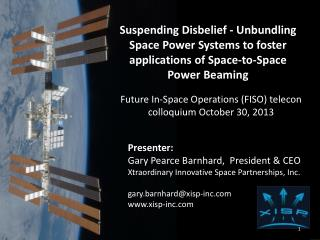 Suspending Disbelief - Unbundling Space Power Systems to foster applications of Space-to-Space  Power Beaming