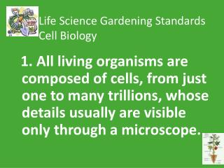 Life Science Gardening Standards          Cell Biology