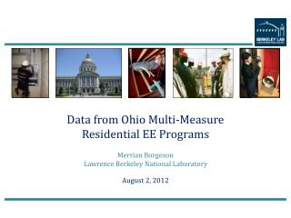 Data from Ohio Multi-Measure  Residential EE Programs Merrian Borgeson Lawrence Berkeley National Laboratory August 2,