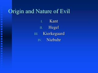 The origin and nature of evil