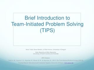 Brief Introduction to Team-Initiated Problem Solving (TIPS)