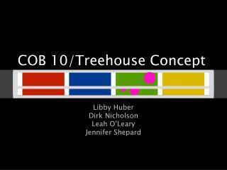 COB 10/ Treehouse  Concept