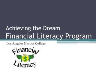 Achieving the Dream  Financial Literacy Program