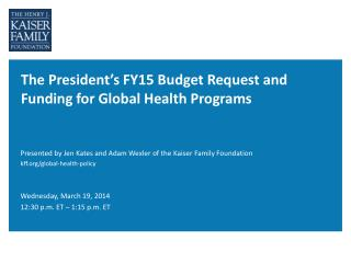The President's FY15 Budget Request and Funding for Global Health Programs