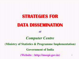 STRATEGIES FOR DATA DISSEMINATION  at Computer Centre (Ministry of Statistics & Programme Implementation) Government of