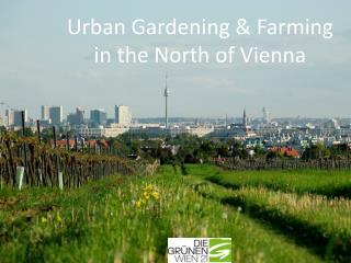 Urban  Gardening  &  Farming in  the  North  of  Vienna