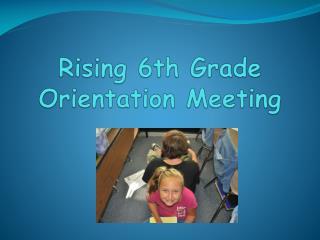 Rising 6th Grade Orientation Meeting