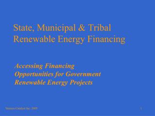 State, Municipal & Tribal Renewable Energy Financing