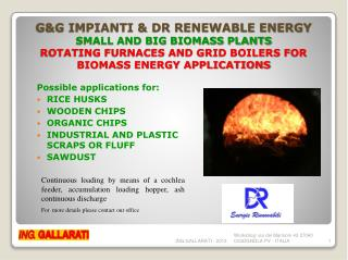 G&G IMPIANTI & DR RENEWABLE ENERGY  SMALL AND BIG BIOMASS PLANTS ROTATING FURNACES AND GRID BOILERS FOR BIOMASS ENERGY