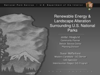 Renewable Energy &  Landscape Alteration Surrounding U.S. National Parks