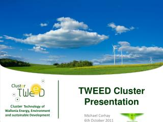 TWEED Cluster  Presentation