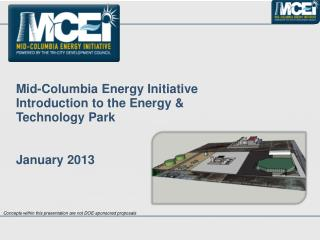 Mid-Columbia  Energy Initiative Introduction to the Energy & Technology Park January 2013