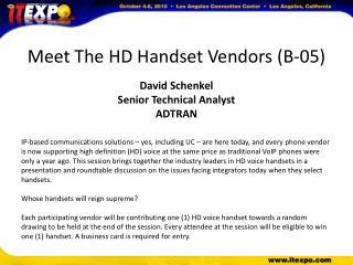 Meet The HD Handset Vendors(B-05) David Schenkel Senior Technical Analyst ADTRAN