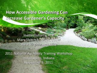 How Accessible Gardening Can Increase Gardener's Capacity