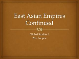 East Asian Empires  Continued