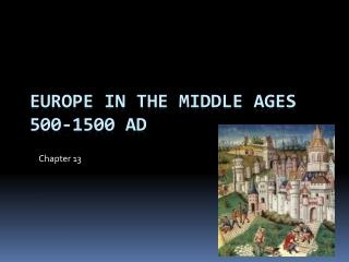 Europe in the middle ages 500-1500 AD