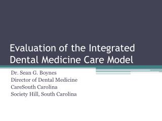 Evaluation of the Integrated Dental Medicine Care Model
